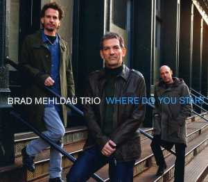 Music 2012 Brad Mehldau Where Do You Start